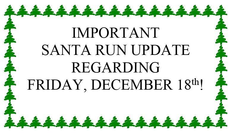 SANTA RUN UPDATE: FRIDAY, DEC. 18